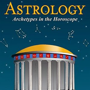 mythic astrology archetypes in the horoscope book
